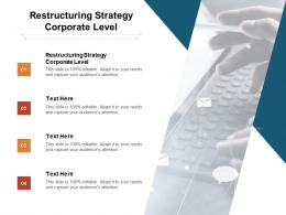 Restructuring Strategy Corporate Level Ppt Powerpoint Presentation File Slides Cpb
