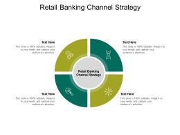 Retail Banking Channel Strategy Ppt Powerpoint Presentation Model Graphics Template Cpb