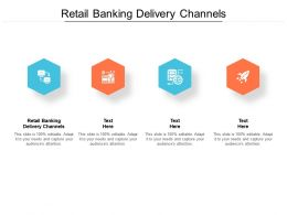 Retail Banking Delivery Channels Ppt Powerpoint Presentation Graphics Cpb