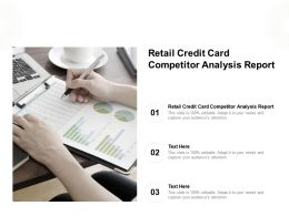 Retail Credit Card Competitor Analysis Report Ppt Powerpoint Presentation Infographics Cpb