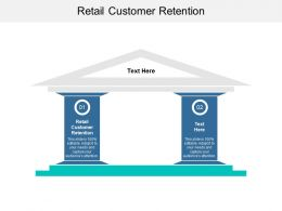 Retail Customer Retention Ppt Powerpoint Presentation Slides Graphics Download Cpb