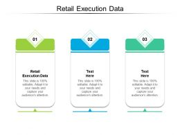 Retail Execution Data Ppt Powerpoint Presentation Outline Diagrams Cpb