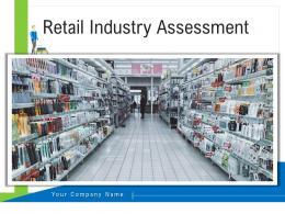 Retail Industry Assessment Powerpoint Presentation Slides