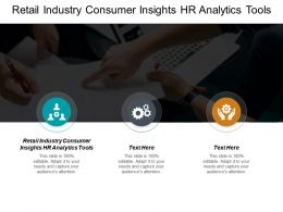 Retail Industry Consumer Insights Hr Analytics Tools Ppt Powerpoint Presentation Pictures Skills Cpb