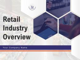 Retail Industry Overview Powerpoint Presentation Slides