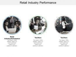 Retail Industry Performance Ppt Powerpoint Presentation Icon Deck Cpb