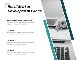 Retail Market Development Funds Ppt Powerpoint Presentation Gallery Images Cpb