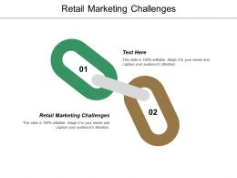 Retail Marketing Challenges Ppt Powerpoint Presentation Summary Objects Cpb