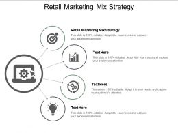 Retail Marketing Mix Strategy Ppt Powerpoint Presentation Gallery Shapes Cpb