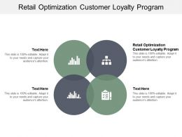 Retail Optimization Customer Loyalty Program Ppt Powerpoint Presentation Icon Graphics Cpb