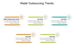 Retail Outsourcing Trends Ppt Powerpoint Presentation Summary Graphics Example Cpb