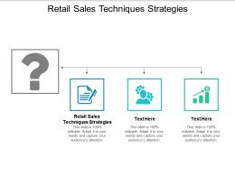 Retail Sales Techniques Strategies Ppt Powerpoint Presentation Outline Backgrounds Cpb