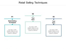 Retail Selling Techniques Ppt Powerpoint Presentation Icon Outline Cpb