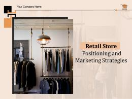 Retail Store Positioning And Marketing Strategies Powerpoint Presentation Slides