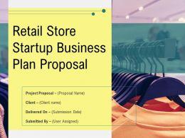 Retail Store Startup Business Plan Proposal Powerpoint Presentation Slides