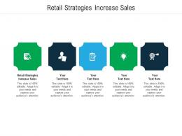 Retail Strategies Increase Sales Ppt Powerpoint Presentation Layouts Topics Cpb