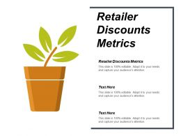 Retailer Discounts Metrics Ppt Powerpoint Presentation Infographics Show Cpb