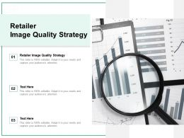 Retailer Image Quality Strategy Ppt Powerpoint Presentation Portfolio Good Cpb
