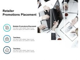Retailer Promotions Placement Ppt Powerpoint Presentation Infographics Images Cpb