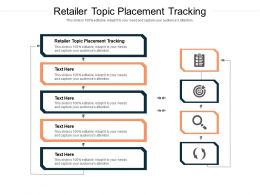 Retailer Topic Placement Tracking Ppt Powerpoint Presentation Icon Designs Cpb