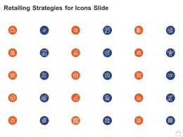 Retailing Strategies For Icons Slide Ppt Powerpoint Presentation Layouts Graphics