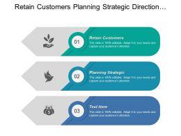 Retain Customers Planning Strategic Direction Develop Investment Priorities Regulate