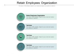 Retain Employees Organization Ppt Powerpoint Pictures Graphics Example Cpb