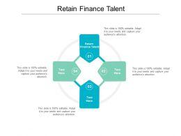 Retain Finance Talent Ppt Powerpoint Presentation Styles Designs Cpb