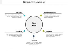 Retained Revenue Ppt Powerpoint Presentation Icon Information Cpb