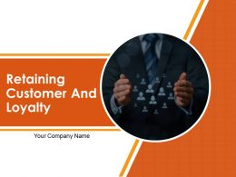 Retaining Customer And Loyalty Powerpoint Presentation Slides