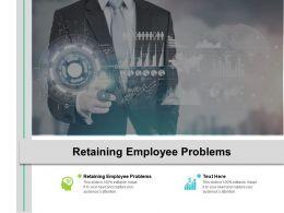Retaining Employee Problems Ppt Powerpoint Presentation Ideas Elements Cpb