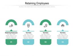 Retaining Employees Ppt Powerpoint Presentation Gallery Background Image Cpb
