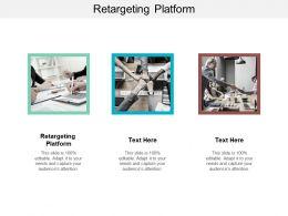 Retargeting Platform Ppt Powerpoint Presentation Infographics Show Cpb