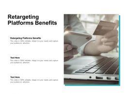 Retargeting Platforms Benefits Ppt Powerpoint Presentation Layouts Shapes Cpb