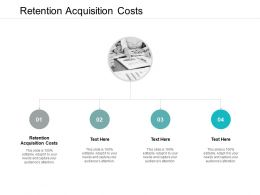 Retention Acquisition Costs Ppt Powerpoint Presentation Layouts Slide Download Cpb