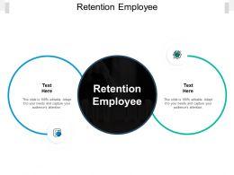 Retention Employee Ppt Powerpoint Presentation Show Design Ideas Cpb
