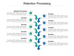 Retention Processing Ppt Powerpoint Presentation Icon Brochure Cpb