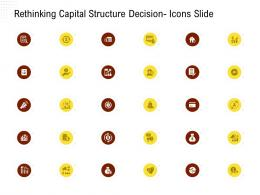 Rethinking Capital Structure Decision Icons Slide Rethinking Capital Structure Decision Ppt Powerpoint