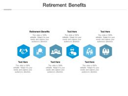 Retirement Benefits Ppt Powerpoint Presentation Professional Graphics Tutorials Cpb