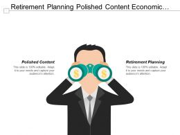Retirement Planning Polished Content Economic Decision Making Controlled Communication