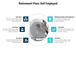 Retirement Plans Self Employed Ppt Powerpoint Presentation Professional Show Cpb
