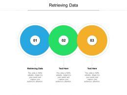 Retrieving Data Ppt Powerpoint Presentation Slides Master Slide Cpb