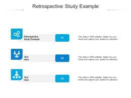 Retrospective Study Example Ppt Powerpoint Presentation Layouts Diagrams Cpb