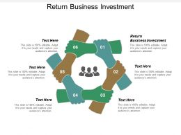 Return Business Investment Ppt Powerpoint Presentation Gallery Ideas Cpb