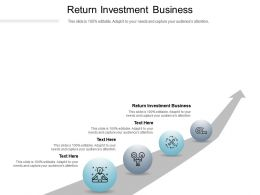 Return Investment Business Ppt Powerpoint Presentation Gallery Microsoft Cpb