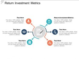 Return Investment Metrics Ppt Powerpoint Presentation Gallery Slide Download Cpb