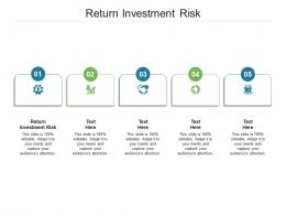 Return Investment Risk Ppt Powerpoint Presentation Show Infographics Cpb