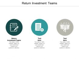Return Investment Teams Ppt Powerpoint Presentation Slides Picture Cpb