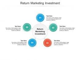Return Marketing Investment Ppt Powerpoint Presentation Designs Cpb