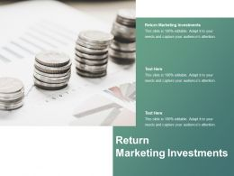 Return Marketing Investments Ppt Powerpoint Presentation Summary Clipart Images Cpb
